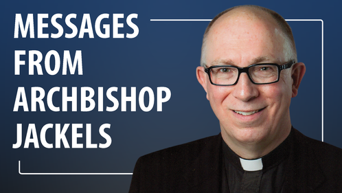 Messages from Archbishop Jackels